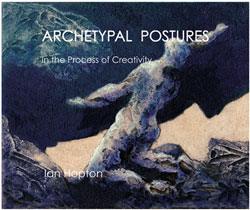 Archetypal Postures in the process of Creativity by Ian Hopton